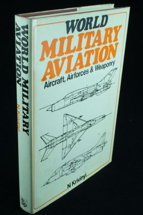 World Military Aviation; Aircraft, Airforces & Weaponry. Edited by Nikolaus Krivinyi in...