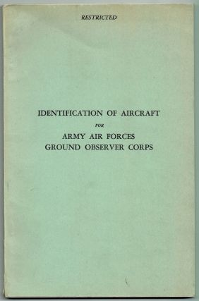 Identification of Aircraft for Army Air Forces Ground Observer Corps; Prepared in the...