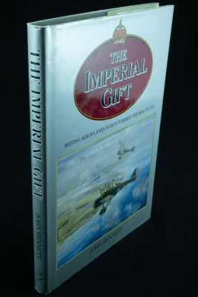 The Imperial Gift; British Aeroplanes which formed the RAAF in 1921. John BENNETT