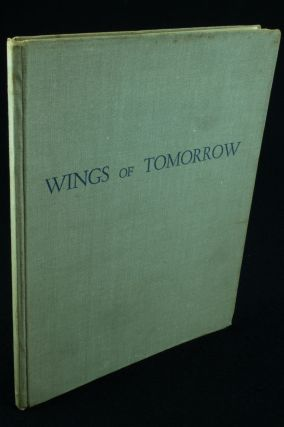 Wings of Tomorrow; With illustrations by Roderick M. Shaw. Clive TURNBULL, Roderick M. SHAW