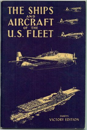 The Ships and Aircraft of the U.S. Fleet. James C. FAHEY.