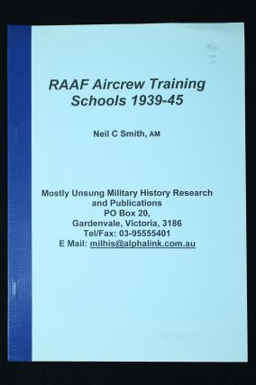 RAAF Aircrew Training Schools 1939-45. Neil C. SMITH