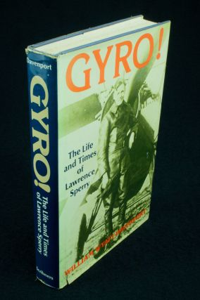 Gyro! The Life and Times of Lawrence Sperry. William Wyatt DAVENPORT