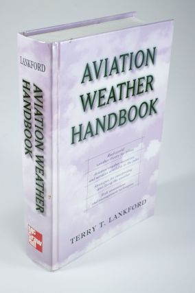 Aviation Weather Handbook. Terry T. LANKFORD