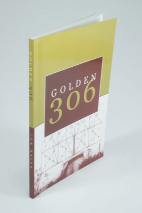 Golden 306; A history of the RAAF radar station 306 at Bulolo Papua / New Guinea 1943-1944. Wayne...