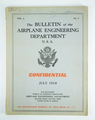 The Bulletin of the Airplane Engineering Department U.S.A.; Vomume 1, number 2 for July 1918. War...