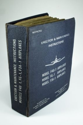 Erection and Maintenance Instructions Model F4U-1, FG-1, F3A-1 Airplanes; Chance Vought Aircraft...