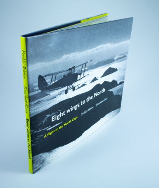 Eight Wings to the North; A Flight to the North Cape. Freddy RIKKEN, Jonathan, ELWES, Michael VAISEY