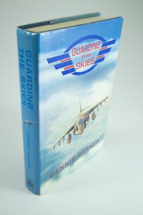 Guarding the Skies; An unofficial portrait of the Royal Air Force. Dennis BARKER