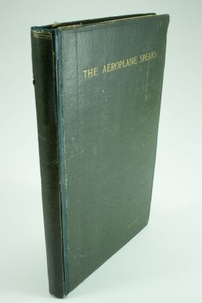 The Aeroplane Speaks; With 40 full pages of types of aeroplanes and 88 sketches and diagrams. H....