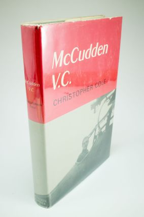 McCudden V.C.; With a foreword by Air Vice Marshall 'Johnnie' Johnson C.B., C.B.E., D.S.O.,...