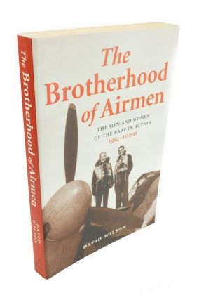 The Brotherhood of Airmen; The men and women of the RAAF in action 1914 to today. David WILSON