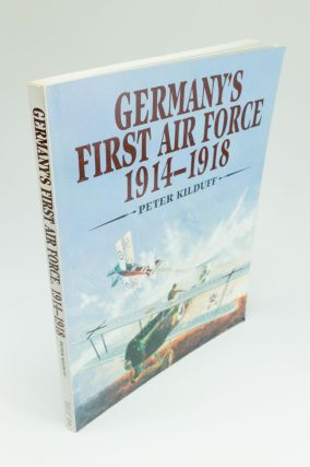 Germany's First Air Force 1914-1918. Peter KILDUFF