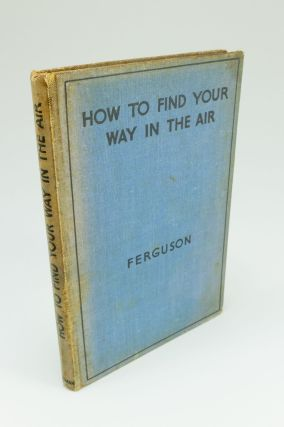 How to Find Your Way in the Air. G. W. FERGUSON