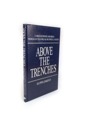 Above the Trenches. Supplement volume. Christopher SHORES, Norman, FRANKS, Russell GUEST