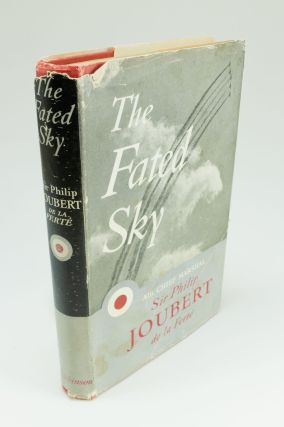 Above the Sky; An autobiography of Air Chief Marshal Sir Philip Joubert de la Ferte. Sir Philip...