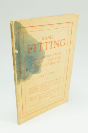 Basic Fitting for Aircraftmen, Defence Trainees and Machinists. John D. CASH