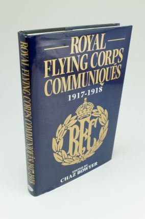 Royal Flying Corps Communiques 1917-1918. Chaz BOWYER