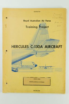 Royal Australian Air Force Training Project. Hercules C-130A Aircraft; Book Nine: Miscellaneous...