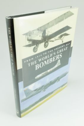 The World's Great Bombers; From 1914 to the Present Day. Chris CHANT