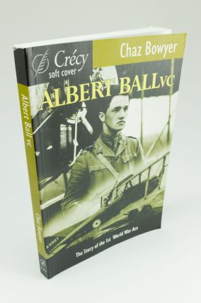 Albert Ball VC. Chaz BOWYER