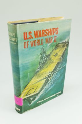 U.S. Warships of World War II. Paul H. SILVERSTONE