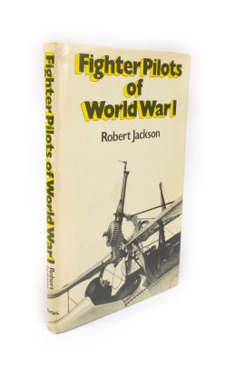 Fighter Pilots of World War I. Robert JACKSON