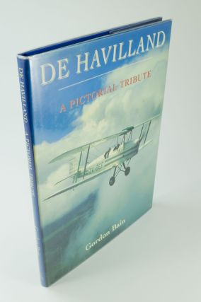 De Havilland. A Pictorial Tribute. Gordon BAIN