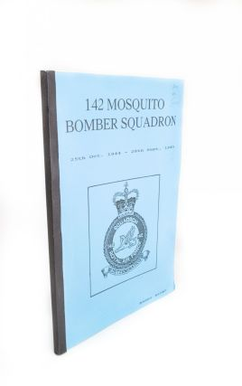142 Mosquito Bomber Squadron RAF; 25th October 1944 - 28th October 1945. Barry BLUNT