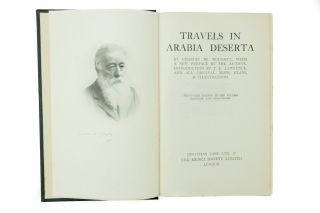 Travels in Arabia Deserta; By Charles M. Doughty, with a new preface by the author, introduction by T.E. Lawrence, and all original maps, plans and illustrations