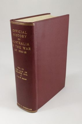 The Australian Imperial Force in France 1916; Volume three of the Official History of Australia...