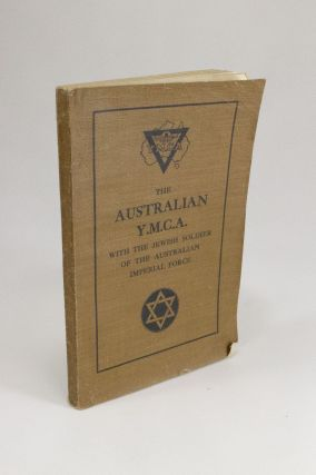The Australian Y.M.C.A.; With the Jewish Soldier of the Australian Imperial Force. Harold BOAS,...