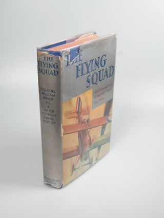 The Flying Squad. William Avery BISHOP, Rothesay STUART-WORTLEY