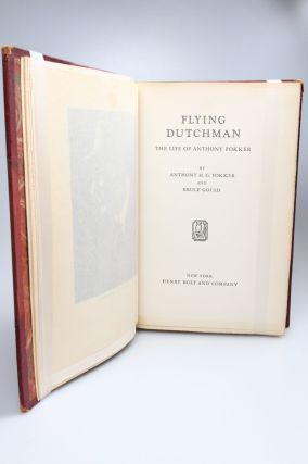 Flying Dutchman; The Life of Anthony Fokker.