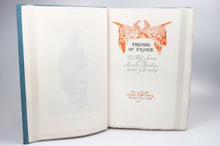 Friends of France; The Field Service of the American Ambulance Described by Its Members.