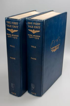 The First Yale Unit; A Story of Naval Aviation. 1916-1919. Ralph D. PAINE