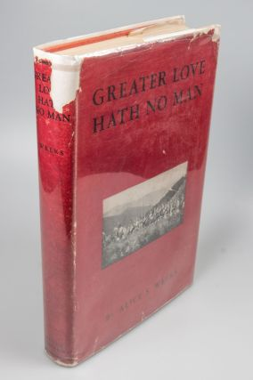 Greater Love Hath No Man. Alice S. WEEKS.