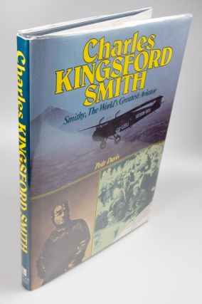 Charles Kingsford Smith; Smithy, The World's Greatest Aviator. Pedr DAVIS.